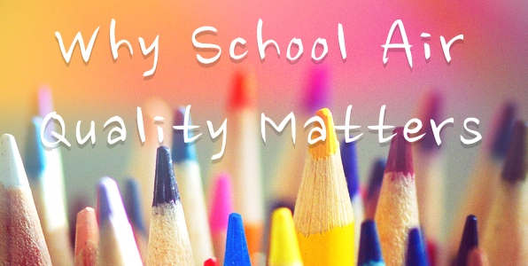 Why School Air Quality Matters